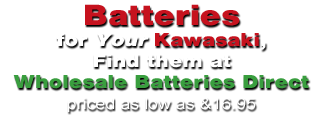 For more Kawasaki Power Sport batteries priced as low as $16.95 go to www.wholesalebatteriesdirect.com